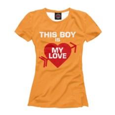 Женская футболка Этот мальчик - моя любовь
