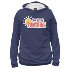 Женское худи You Are My Sunshine