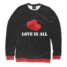 Свитшот Любовь - это все