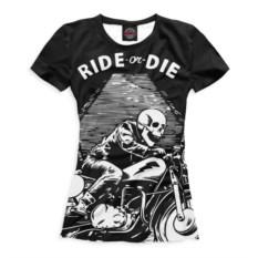 Женская футболка Ride or Die
