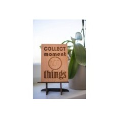 Мотивационная табличка Collect moment not things