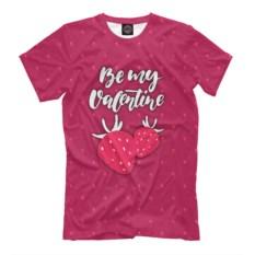 Мужская футболка Будь моей Валентинкой с клубникой