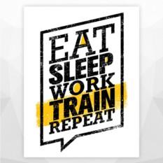 Постер 'EAT SLEEP WORK TRAIN REPEAT'