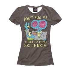 Женская футболка Don't Вug Me