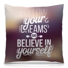 Подушка с полной запечаткой Follow your dreams