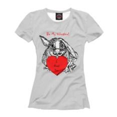 Женская футболка Будь моей Валентинкой
