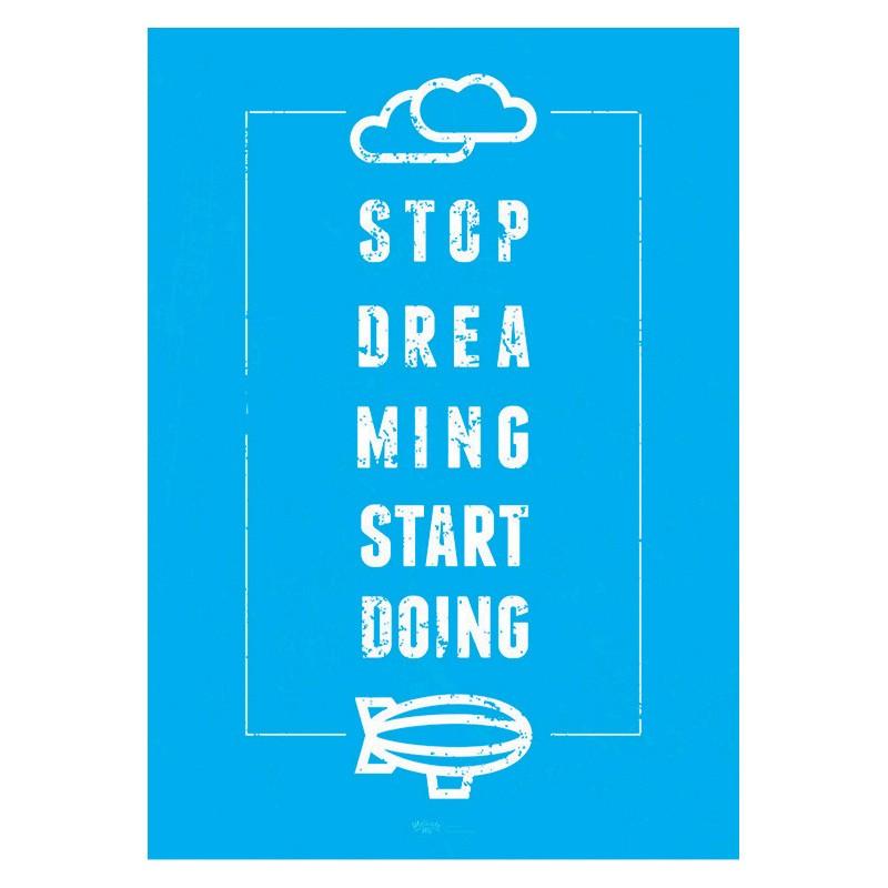 Постер Stop Dreaming, А2
