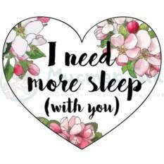 Открытка-сердечко I need more sleep (with you)
